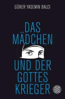 Güner Yasemin Balci: Das Mädchen und der Gotteskrieger, Buch