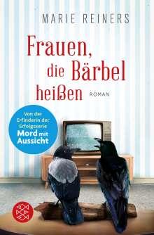 Marie Reiners: Frauen, die Bärbel heißen, Buch