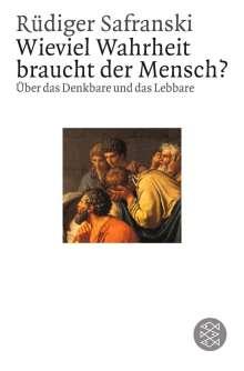 Rüdiger Safranski: Wieviel Wahrheit braucht der Mensch?, Buch