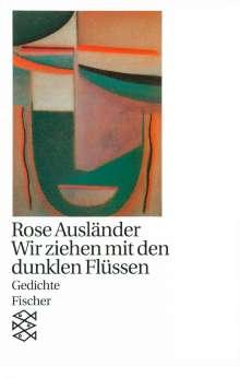 Rose Ausländer: Wir ziehen mit den dunklen Flüssen, Buch