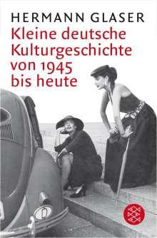 Hermann Glaser: Kleine deutsche Kulturgeschichte von 1945 bis heute, Buch