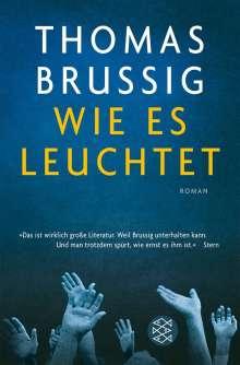 Thomas Brussig: Wie es leuchtet, Buch