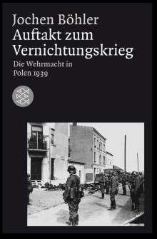 Jochen Böhler: Auftakt zum Vernichtungskrieg, Buch