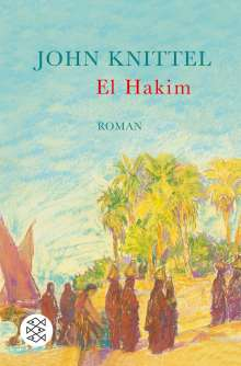 John Knittel: El Hakim, Buch