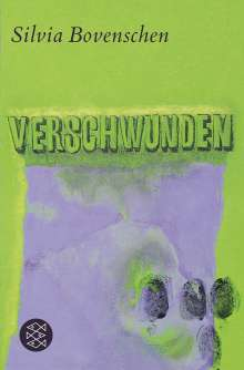 Silvia Bovenschen: Verschwunden, Buch