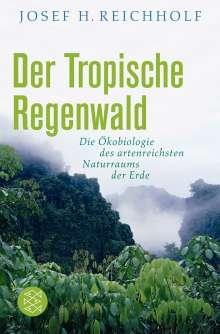 Josef H. Reichholf: Der Tropische Regenwald, Buch