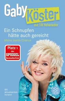 Gaby Köster: Ein Schnupfen hätte auch gereicht, Buch