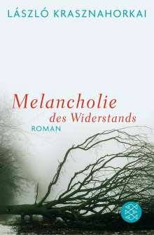László Krasznahorkai: Melancholie des Widerstands, Buch