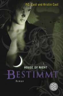 Kristin Cast: House of Night 09. Bestimmt, Buch