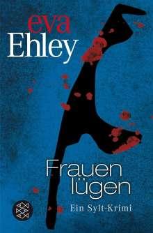 Eva Ehley: Frauen lügen, Buch