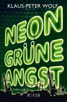 Klaus-Peter Wolf: Neongrüne Angst, Buch