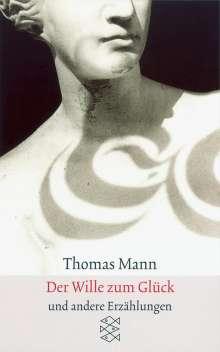 Thomas Mann: Der Wille zum Glück, Buch