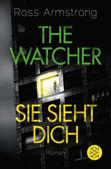 Ross Armstrong: The Watcher - Sie sieht dich, Buch