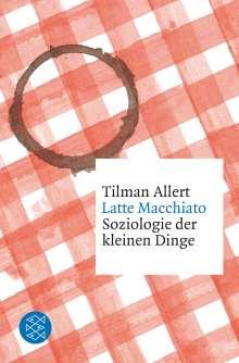 Tilman Allert: Latte Macchiato, Buch
