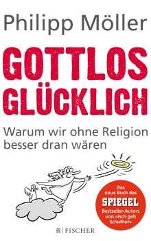 Philipp Möller: Gottlos glücklich, Buch