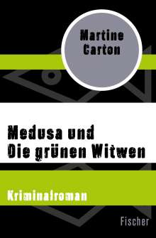 Martine Carton: Medusa und Die grünen Witwen, Buch