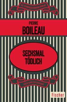 Pierre Boileau: Sechsmal tödlich, Buch