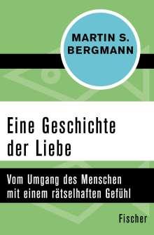 Martin S. Bergmann: Eine Geschichte der Liebe, Buch