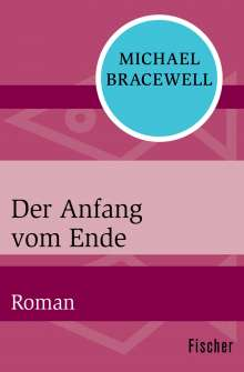 Michael Bracewell: Der Anfang vom Ende, Buch