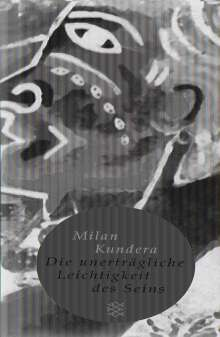 Milan Kundera: Die unerträgliche Leichtigkeit des Seins, Buch