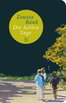 Zsuzsa Bánk: Die hellen Tage, Buch