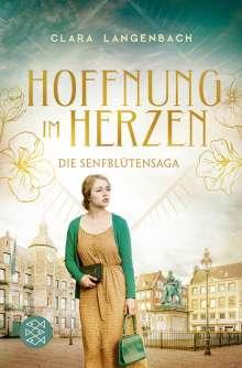 Clara Langenbach: Die Senfblütensaga - Hoffnung im Herzen, Buch