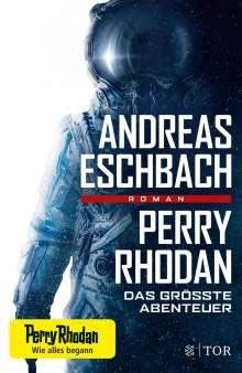 Andreas Eschbach: Perry Rhodan - Das größte Abenteuer, Buch