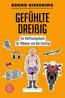 Bernd Gieseking: Gefühlte Dreißig - Ein Hoffnungsbuch für Männer um die Fünfzig, Buch