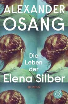 Alexander Osang: Die Leben der Elena Silber, Buch