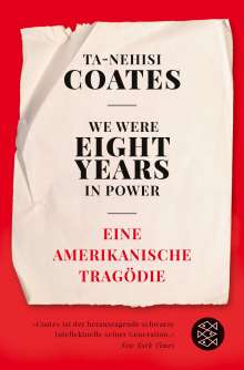Ta-Nehisi Coates: We Were Eight Years in Power, Buch