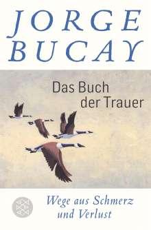 Jorge Bucay: Das Buch der Trauer, Buch