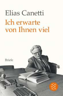 Elias Canetti: Ich erwarte von Ihnen viel, Buch