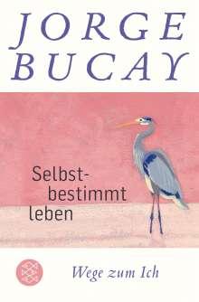 Jorge Bucay: Selbstbestimmt leben, Buch