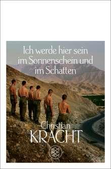 Christian Kracht: Ich werde hier sein im Sonnenschein und im Schatten, Buch