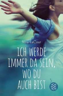 Nina LaCour: Ich werde immer da sein, wo du auch bist, Buch