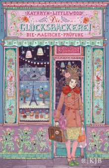 Kathryn Littlewood: Die Glücksbäckerei 02 - Die magische Prüfung, Buch