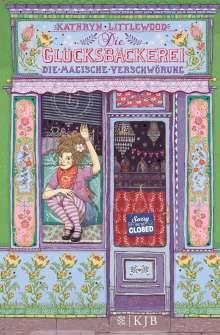 Kathryn Littlewood: Die Glücksbäckerei 03 - Die magische Verschwörung, Buch
