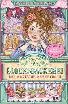 Kathryn Littlewood: Die Glücksbäckerei - Das magische Rezeptbuch, Buch