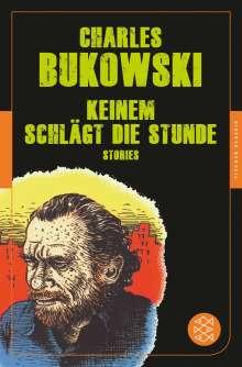 Charles Bukowski: Keinem schlägt die Stunde, Buch