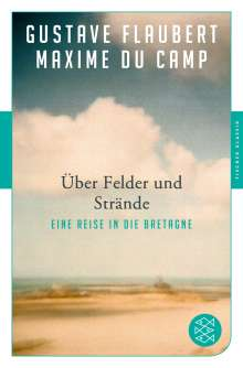 Gustave Flaubert: Über Felder und Strände, Buch