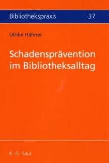 Ulrike Hähner: Schadensprävention im Bibliotheksalltag, Buch