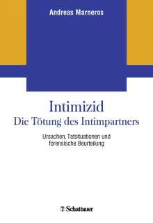 Andreas Marneros: Intimizid - Die Tötung des Intimpartners, Buch