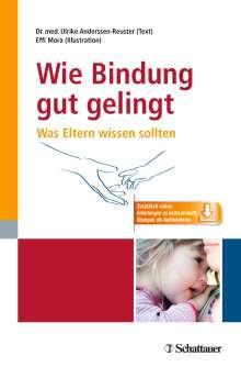 Ulrike Anderssen-Reuster: Wie Bindung gut gelingt, Buch