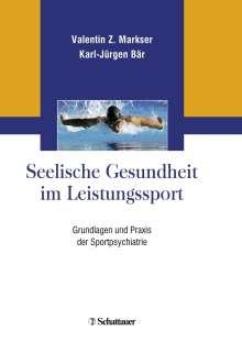 Valentin Z. Markser: Seelische Gesundheit im Leistungssport, Buch