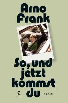 Arno Frank: So, und jetzt kommst du, Buch