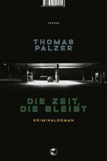 Thomas Palzer: Die Zeit, die bleibt, Buch