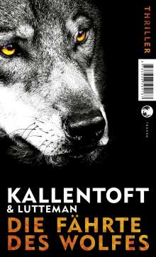 Mons Kallentoft: Die Fährte des Wolfes, Buch