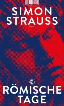 Simon Strauß (geb. 1988): Römische Tage, Buch
