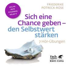 Friederike Potreck-Rose: Sich eine Chance geben - den Selbstwert stärken, CD