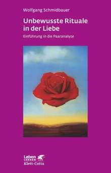 Wolfgang Schmidbauer: Unbewusste Rituale in der Liebe, Buch
